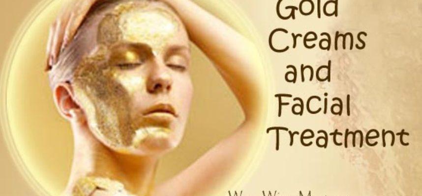 Gold Creams and Facial treatment