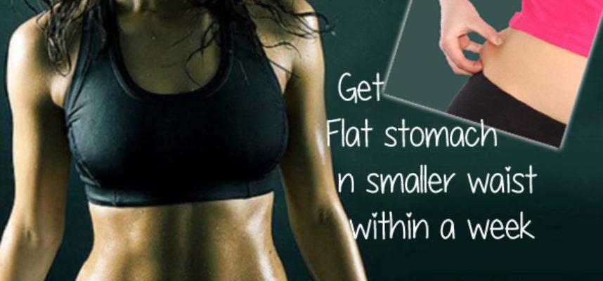 flat stomach n smaller waist