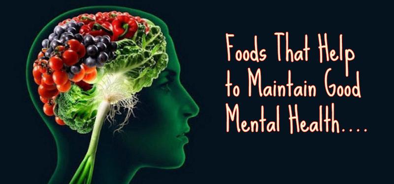 Foods That Help Maintain Good Mental Health
